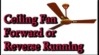 Ceiling fan forward or Reverse Running in Hindi/Urdu