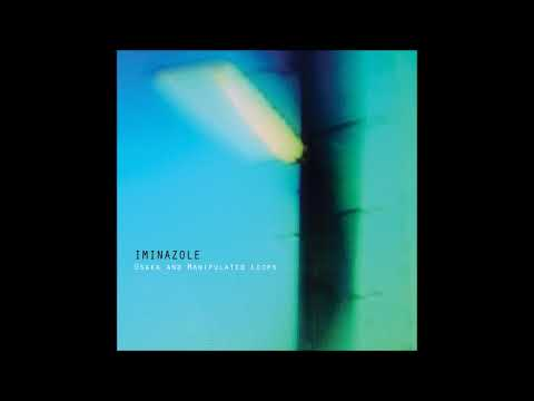 Iminazole - Osaka and Manipulated Loops [Full Album]