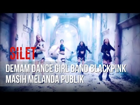 SILET - Demam Dance Girl Band BLACKPINK Masih Melanda Publik [20 April 2019]