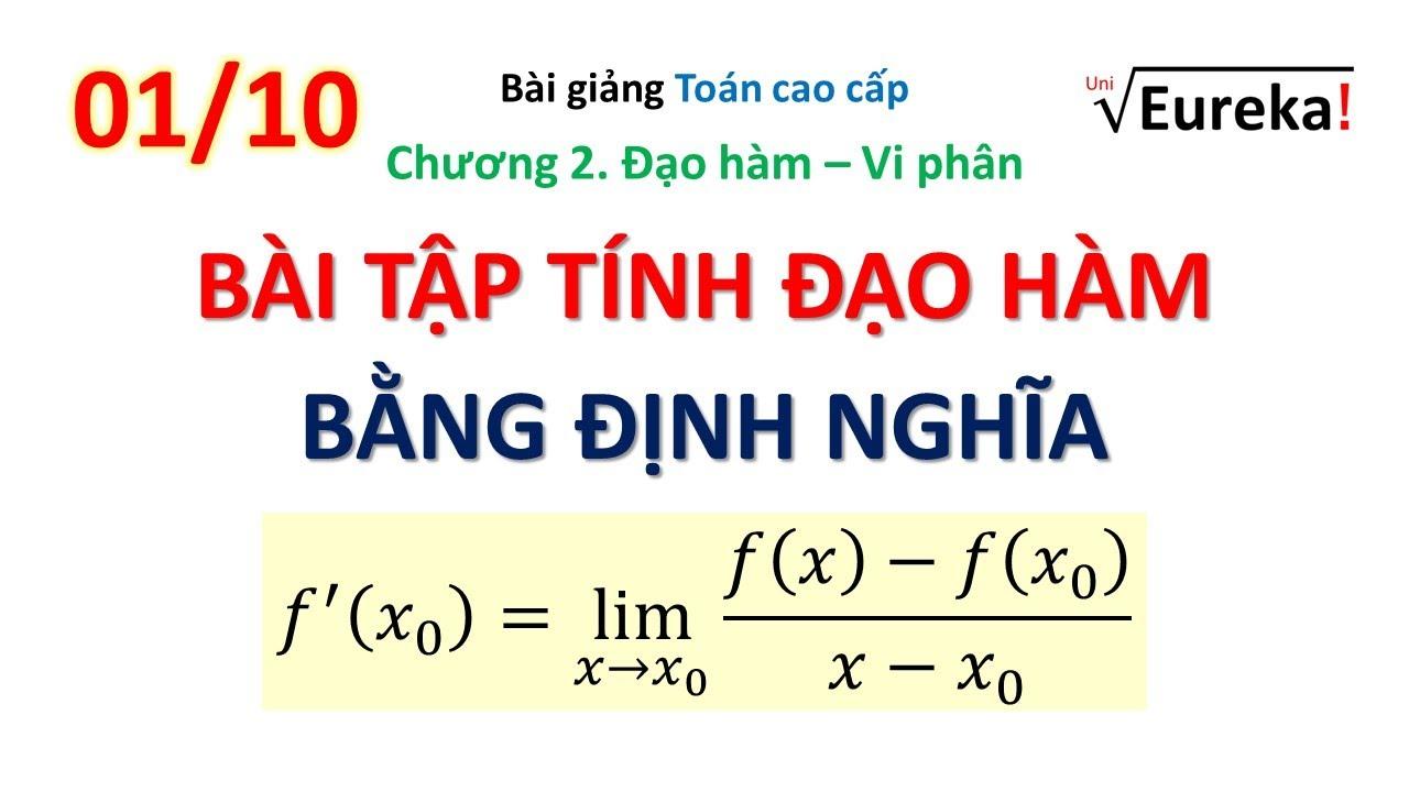 TCC Giải tích Chương 2 _P1/10 _Bài tập tính đạo hàm bằng định nghĩa _Đạo hàm Vi phân