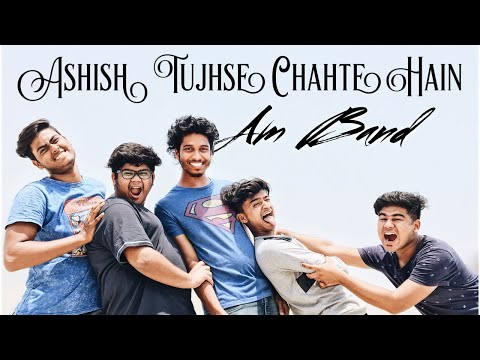 Aashish Tujhse Chahte Hain Cover By AM Band