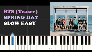 Bts - Spring Day (SLOW EASY PIANO TUTORIAL)