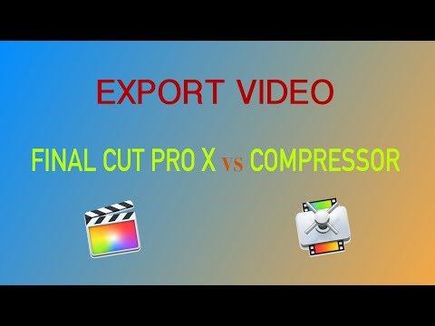 Export video: Final Cut Pro X vs Compressor