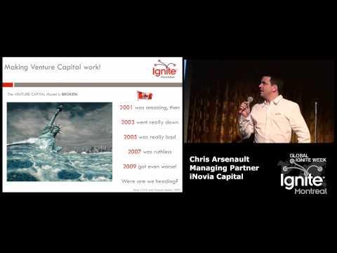 Making Venture Capital more Entrepreneurial - Chris Arsenault @ Ignite Montreal
