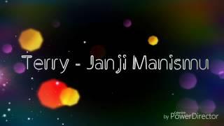 Download Mp3 Terry - Janji Manismu   Lirik