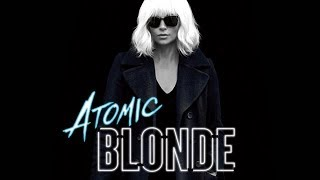 VLOG: х/ф Atomic Blonde (Взрывная блондинка)