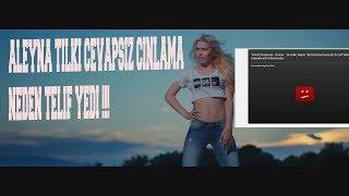 Cevapsız Çınlama Neden TELİF YEDİ /Aleyna Tilki/ !!! (AÇIKLAMA YAPTI)