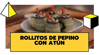 ROLLITOS DE PEPINO CON ATUN  | DELICIOSOS, SALUDABLES Y FÁCILES DE PREPARAR | THE COOKING LAB