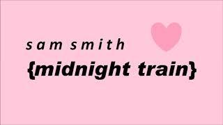 Sam Smith - Midnight Train (1 hour) acoustic