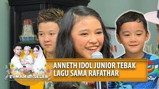 Anneth Idol Junior Tebak Lagu Bareng Rafathar Rumah Seleb PART 2
