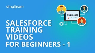 Salesforce Training Videos For Beginners - 1 | Salesforce Administrator Training | Simplilearn