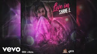 Shane E - Live In (Official Audio)