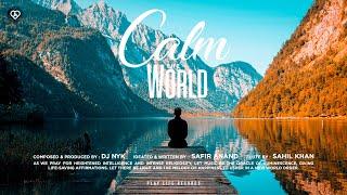 DJ NYK - Calm The World (Original Song) | Play Life Records | ft. Safir Anand & Sahil Khan