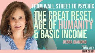 From Wall Street to Mediumship - Digital Currencies, World Reset & Age of Humanity | DEBRA DIAMOND