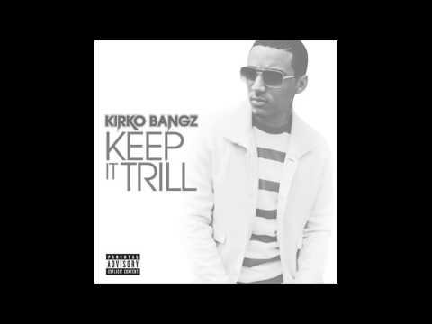 [HQ] Kirko Bangz - Keep It Trill (200Hz Bass Boosted)