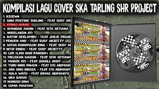 Kompilasi lagu SHR PROJECT - cover SKA Reggae Tarling