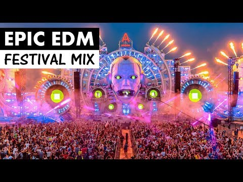 EPIC FESTIVAL MIX - Best of Progressive House & EDM Music 2018