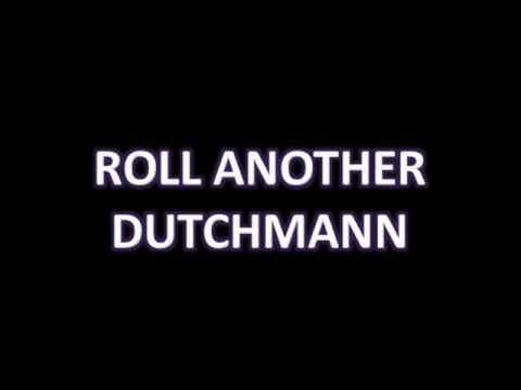 Roll Another Dutchman