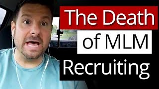 The Death of MLM Recruiting?