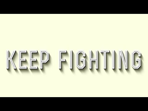 KEEP FIGHTING – Motivational Video (Real Life Advice: UNEDITED)