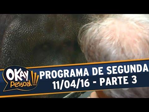 Okay Pessoal!!! (11/04/16) - Segunda - Parte 3