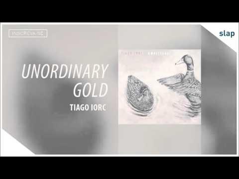 tiago iorc unordinary gold