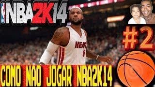 COMO NÃO JOGAR NBA2K14 - PS4 - GAMEPLAY #2