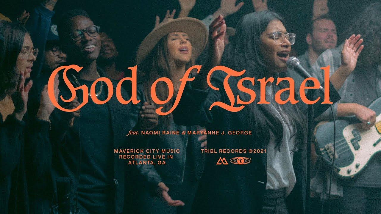 God of Israel (feat. Naomi Raine & Maryanne J. George) - Maverick City | TRIBL