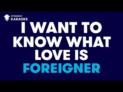 I Want To Know What Love Is in the style of Foreigner, karaoke video with lyrics