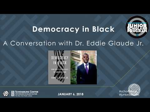 Junior Scholars Program: A Conversation with Dr. Eddie Glaude Jr.