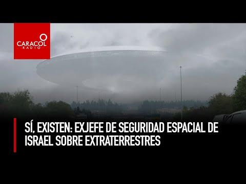 Sí existen: exjefe de seguridad espacial de Israel