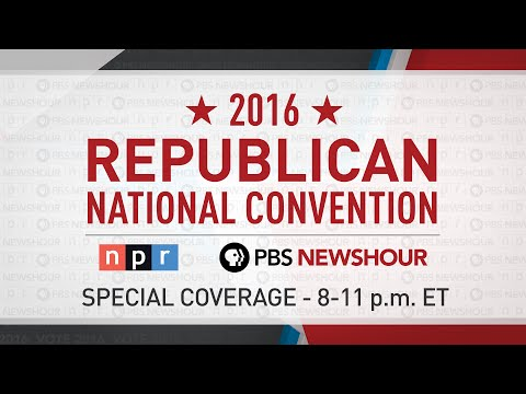 PBS NewsHour/NPR Republican National Convention Special - Day 1 - Captioned