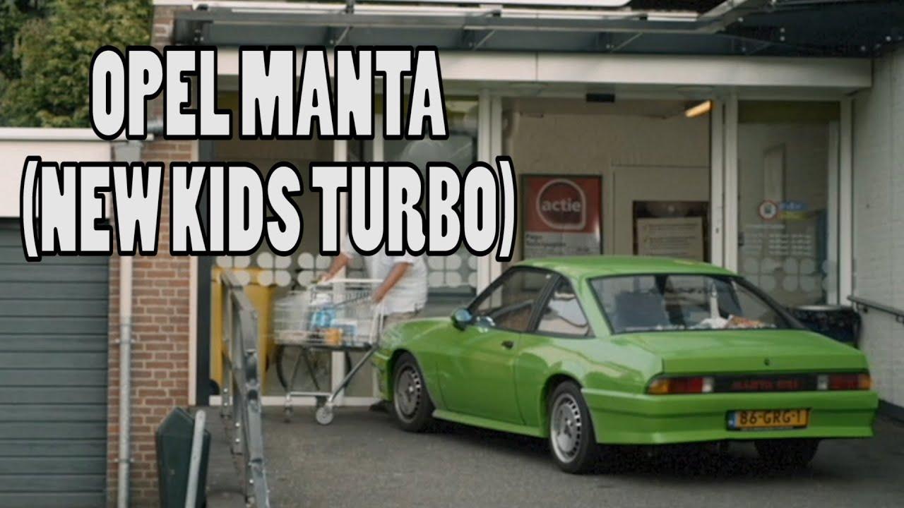 opel manta (new kids turbo) - youtube