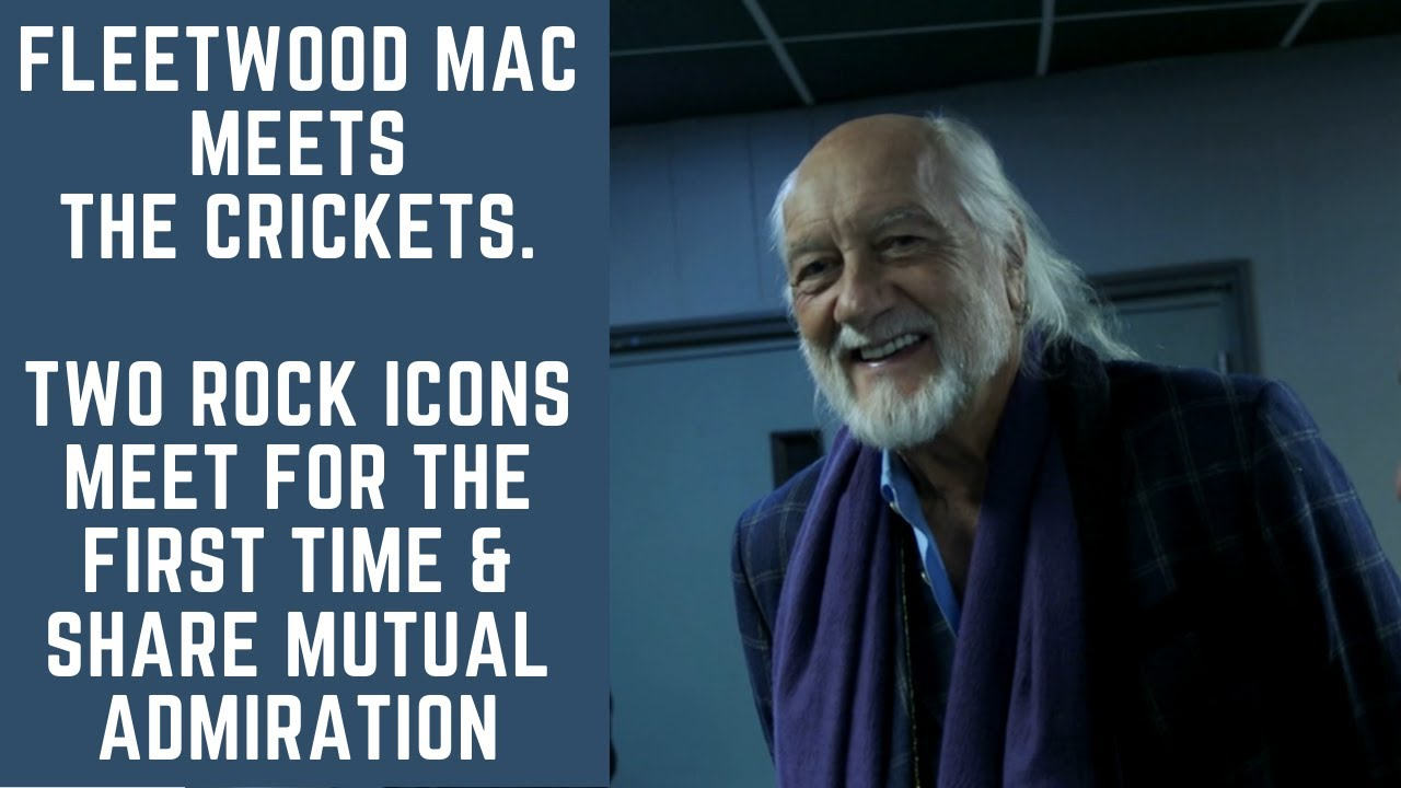 Fleetwood Mac Meets The Crickets. Two Rock Icons Meet for the First Time & Share Mutual Admiration