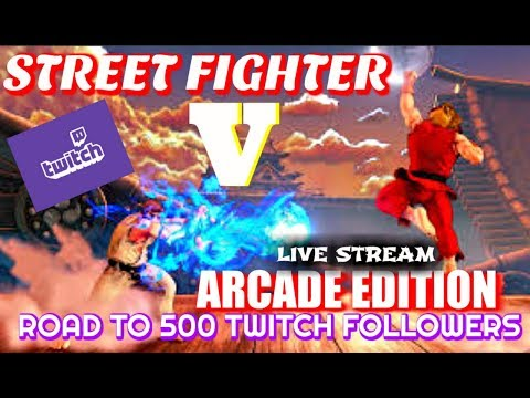 STREET FIGHTER V : ARCADE MODE  Road To 500 Twitch Followers