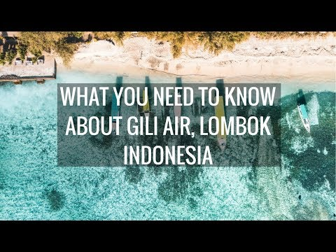 WHAT YOU NEED TO KNOW ABOUT GILI AIR, LOMBOK INDONESIA