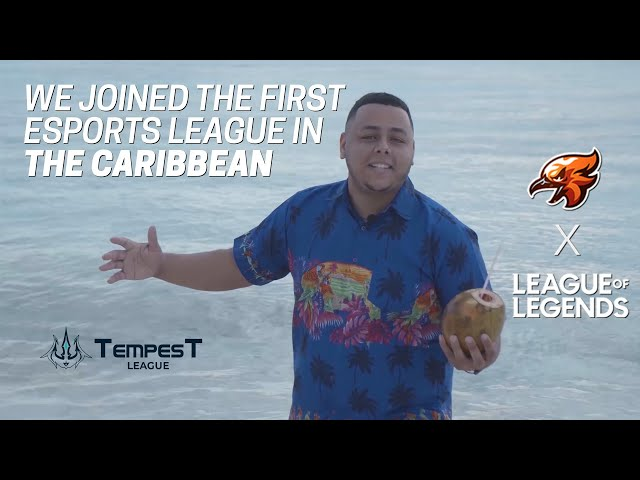FUEGO JOINS THE FIRST LEAGUE IN THE CARIBBEAN, THE TEMPEST LEAGUE (League of Legends)