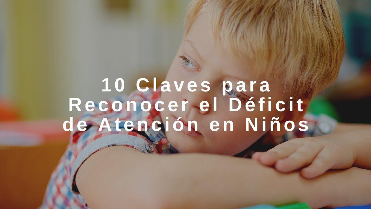 10 Claves para Reconocer el Déficit de Atención en Niños