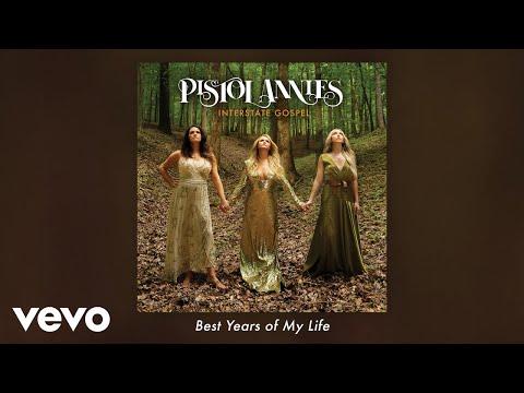 Pistol Annies - Best Years of My Life (Audio)