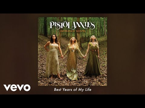 Pistol Annies - Best Years of My Life (Audio)