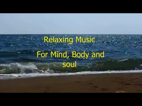 Relaxing music for Mind, Body and Soul.