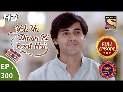 Yeh Un Dinon Ki Baat Hai - Ep 300 - Full Episode - 8th November, 2018