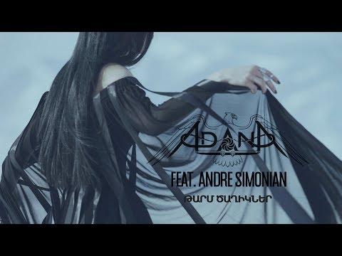 ♛Adana Project feat. Andre Simonian 👉 Թարմ ծաղիկներ (Tarm Dzaghikner) (PREMIERE)