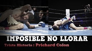 EL BOXEADOR - QUEDO EN ESTADO VEGETATIVO - Prichard Colon - IMPOSIBLE NO LLORAR CON ESTA HISTORIA