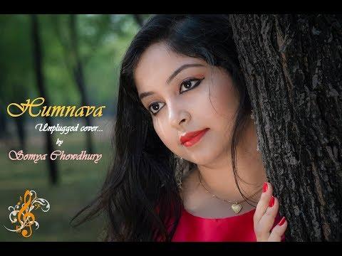 Humnava | Hamari Adhuri Kahani | (Female Cover)By Somya Chowdhury