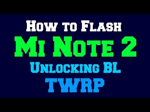 how-to-flash-mi-note-2-|-unlocking-bl-|-install-twrp-|-more!!