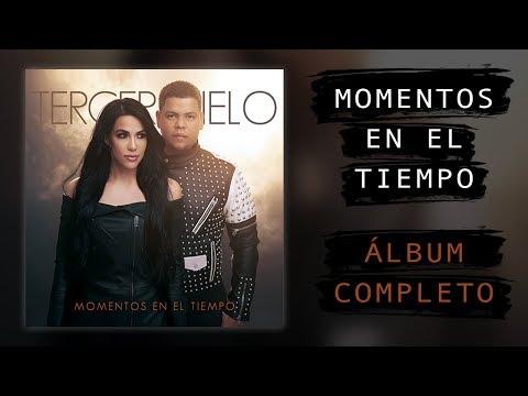 Tercer Cielo - Momentos En El Tiempo - Nuevo Álbum Completo 2018