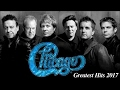 Chicago Greatest Hits - Chicago Best Song 2017