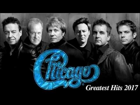 Chicago Greatest Hits - Chicago Best Song 2017 Mp3