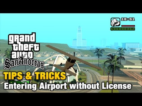 GTA San Andreas - Tips & Tricks - Entering Airport Without License